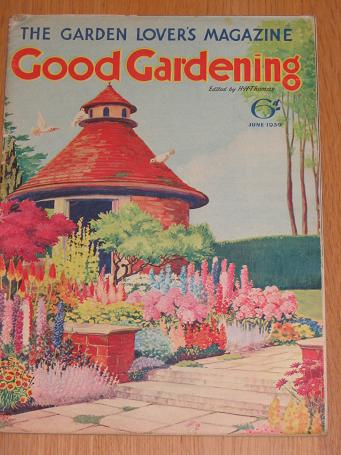 GOOD GARDENING magazine June 1939. Vintage horticultural publication for sale. Classic images of the