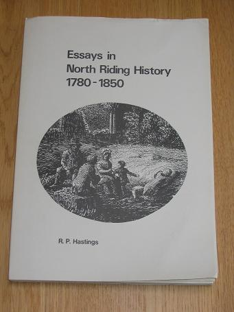 NORTH RIDING HISTORY 1780-1850, R.P.Hastings 1981. YORKSHIRE local history publication for sale. The