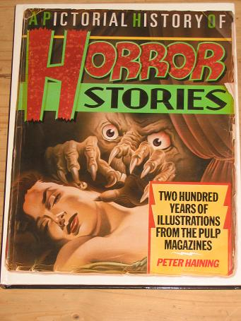 PICTORIAL HISTORY HORROR STORIES HAINING 1985 ISBN 1 85051 059 8 200 YEARS SPINE-CHILLING ILLUSTRATI