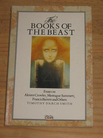 BOOKS OF THE BEAST ESSAYS ON ALEISTER CROWLEY D'ARCH SMITH 1987 CRUCIBLE FOR SALE PRESENTS IN PRINT