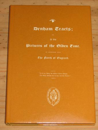 LIMITED ED. DENHAM TRACTS OLDEN TIME NORTH ENGLAND FRANK GRAHAM NEWCASTLE 1974 ISBN 0 902 833 49 9