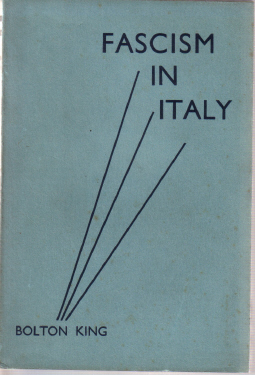 FASCISM IN ITALY BOLTON KING 1931 VINTAGE PUBLICATION FOR SALE