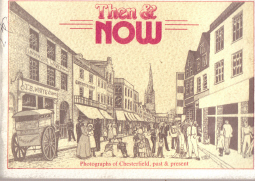 PHOTOGRAPHS CHESTERFIELD JONES 1987 DERBYSHIRE THEN & NOW OLD BOOK FOR SALE