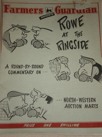 FARMERS GUARDIAN, ROWE AT THE RINGSIDE: A ROUND-BY-ROUND COMMENTARY ON NORTH-WESTERN AUCTION MARTS.